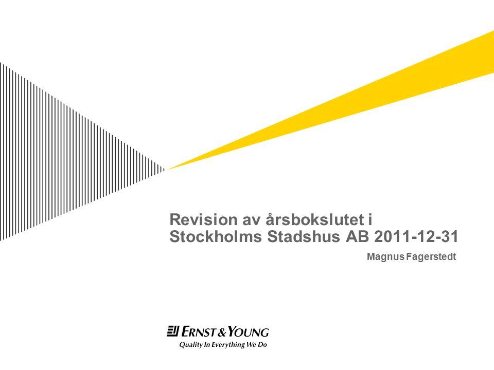 Revision av årsbokslutet i Stockholms Stadshus AB 2011-12-31 Magnus Fagerstedt
