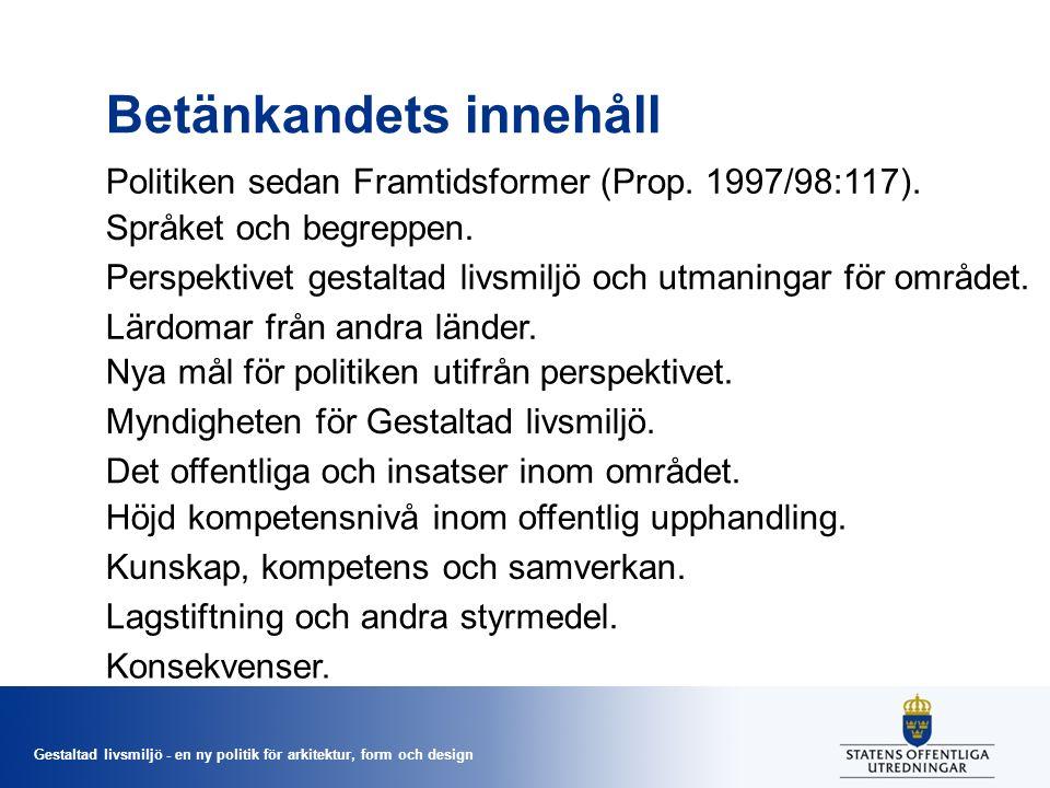 Gestaltad livsmiljö - en ny politik för arkitektur, form och design Betänkandets innehåll Språket och begreppen.