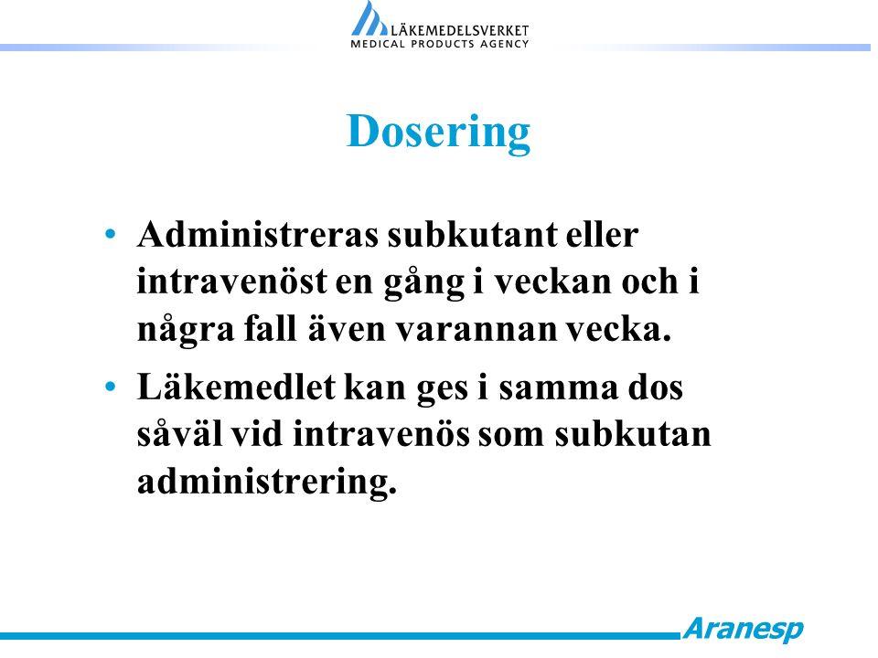 Aranesp Dosering Administreras subkutant eller intravenöst en gång i veckan och i några fall även varannan vecka.