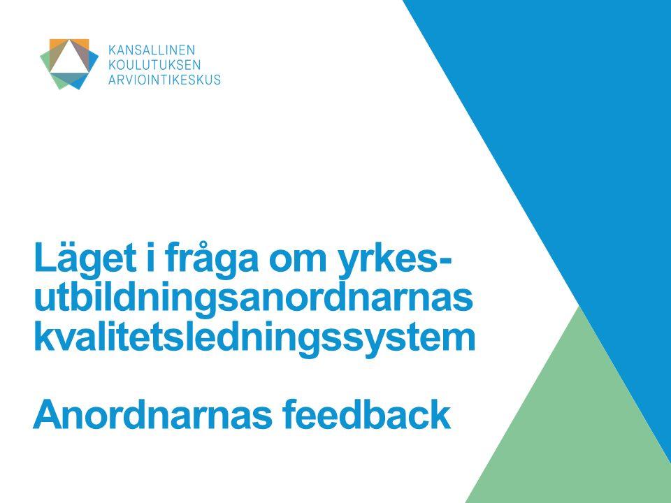 Läget i fråga om yrkes- utbildningsanordnarnas kvalitetsledningssystem Anordnarnas feedback