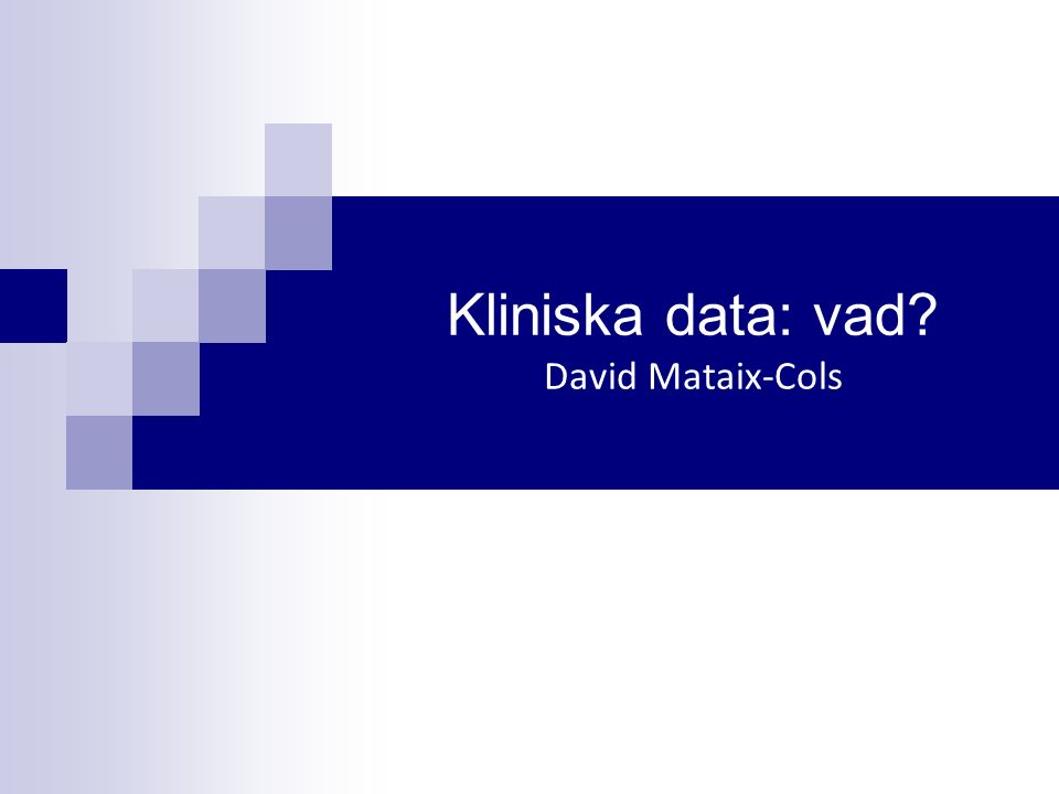 Kliniska data: vad David Mataix-Cols