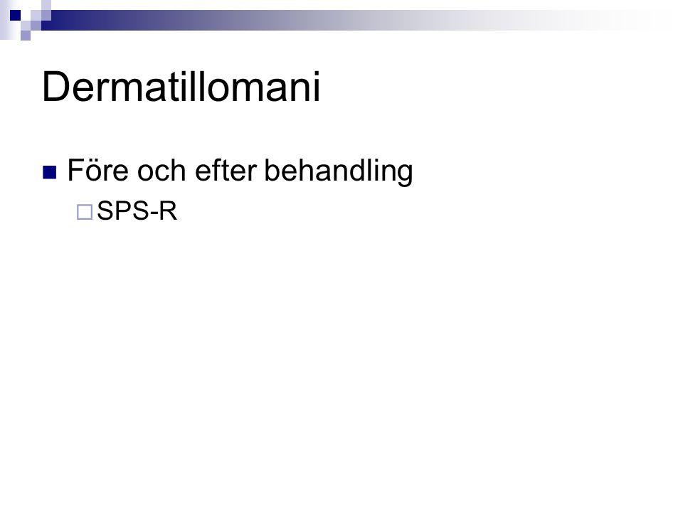 Dermatillomani Före och efter behandling  SPS-R