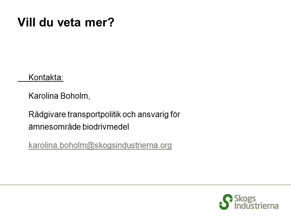 Vill du veta mer? Kontakta: Karolina Boholm, Rådgivare transportpolitik och ansvarig för ämnesområde biodrivmedel karolina.boholm@skogsindustrierna.or