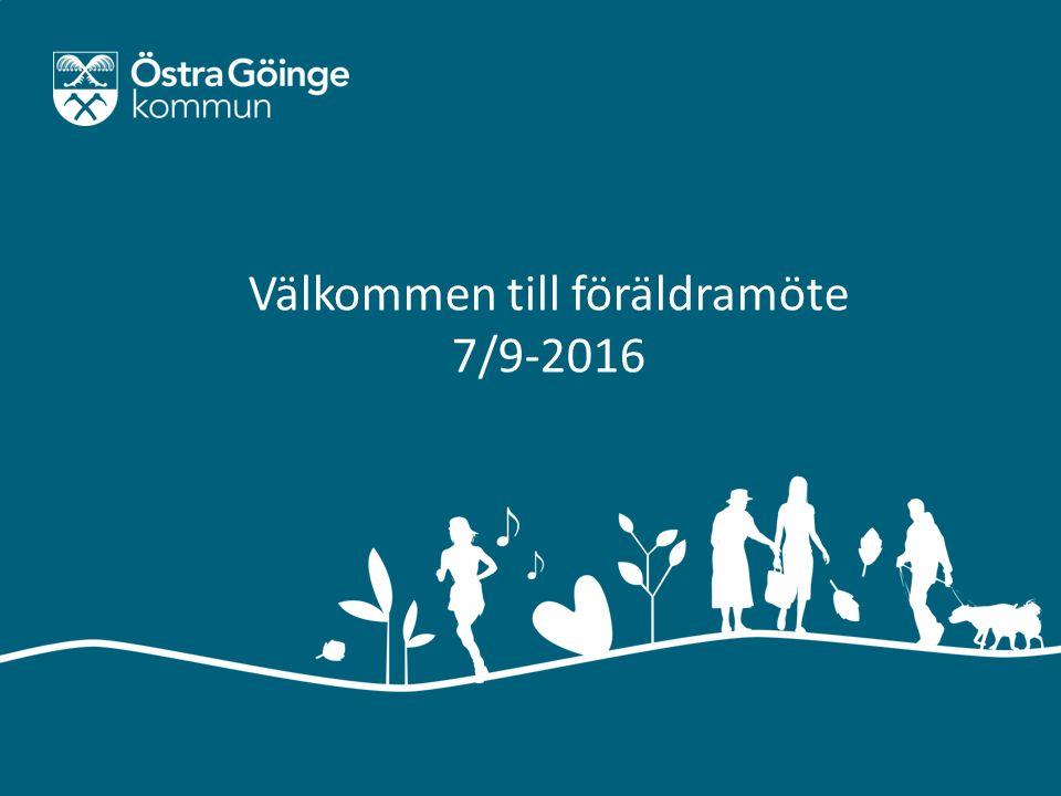 Mail: kommun@ostragoinge.se | Webb: www.ostragoinge.se Välkommen till föräldramöte 7/9-2016
