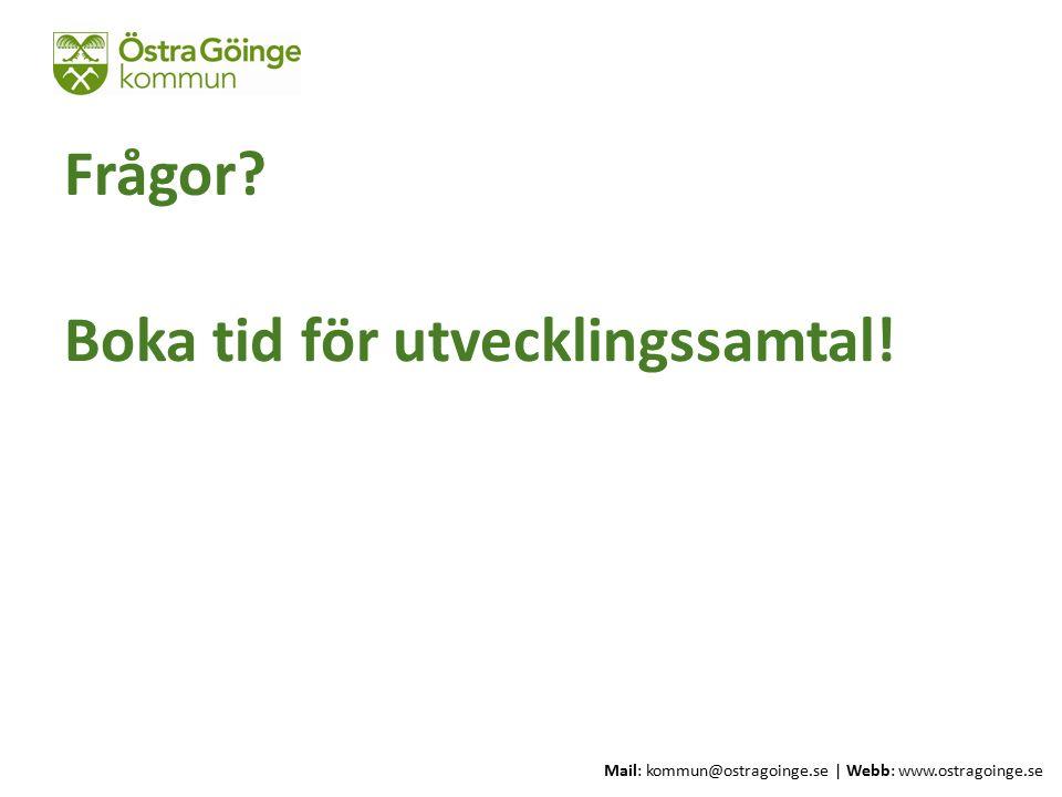 Mail: kommun@ostragoinge.se | Webb: www.ostragoinge.se Text här Boka tid för utvecklingssamtal.