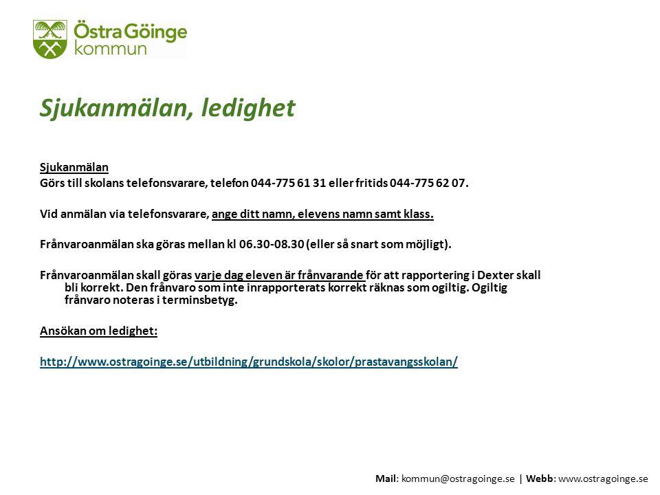 Mail: kommun@ostragoinge.se | Webb: www.ostragoinge.se Text här Sjukanmälan, ledighet Sjukanmälan Görs till skolans telefonsvarare, telefon 044-775 61 31 eller fritids 044-775 62 07.