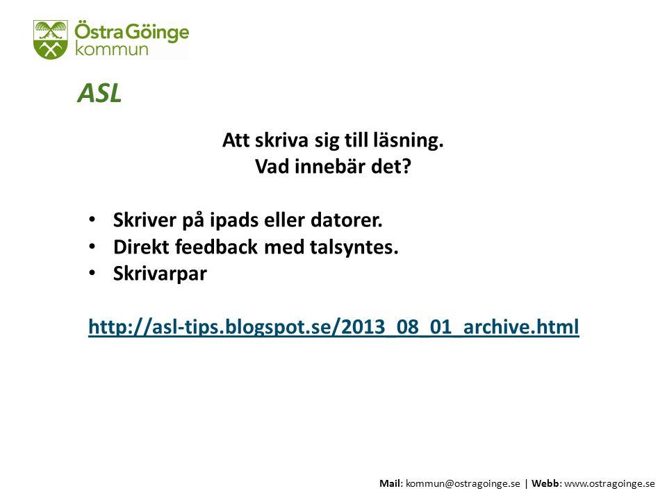Mail: kommun@ostragoinge.se | Webb: www.ostragoinge.se Att skriva sig till läsning. Vad innebär det? Skriver på ipads eller datorer. Direkt feedback m