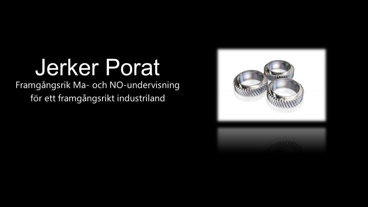 Jerker Porat Framgångsrik Ma- och NO-undervisning för ett framgångsrikt industriland