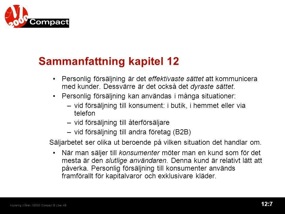 12:7 Kopiering tillåten. M2000 Compact © Liber AB Sammanfattning kapitel 12 Personlig försäljning är det effektivaste sättet att kommunicera med kunde