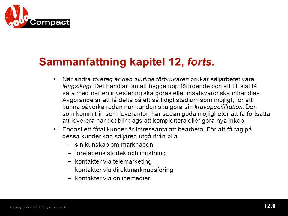12:9 Kopiering tillåten. M2000 Compact © Liber AB Sammanfattning kapitel 12, forts. När andra företag är den slutlige förbrukaren brukar säljarbetet v