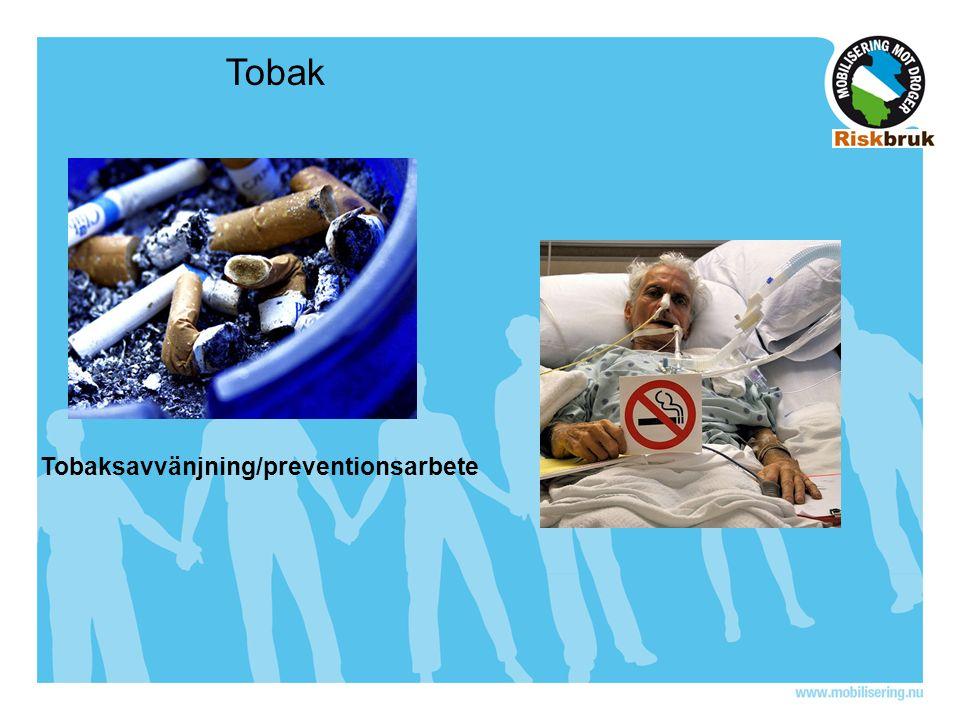 Tobak Tobaksavvänjning/preventionsarbete