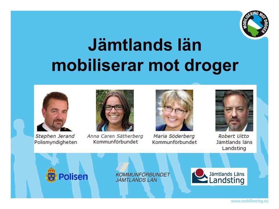 Jämtlands län mobiliserar mot droger Kraftsamla –Samordna - Engagera