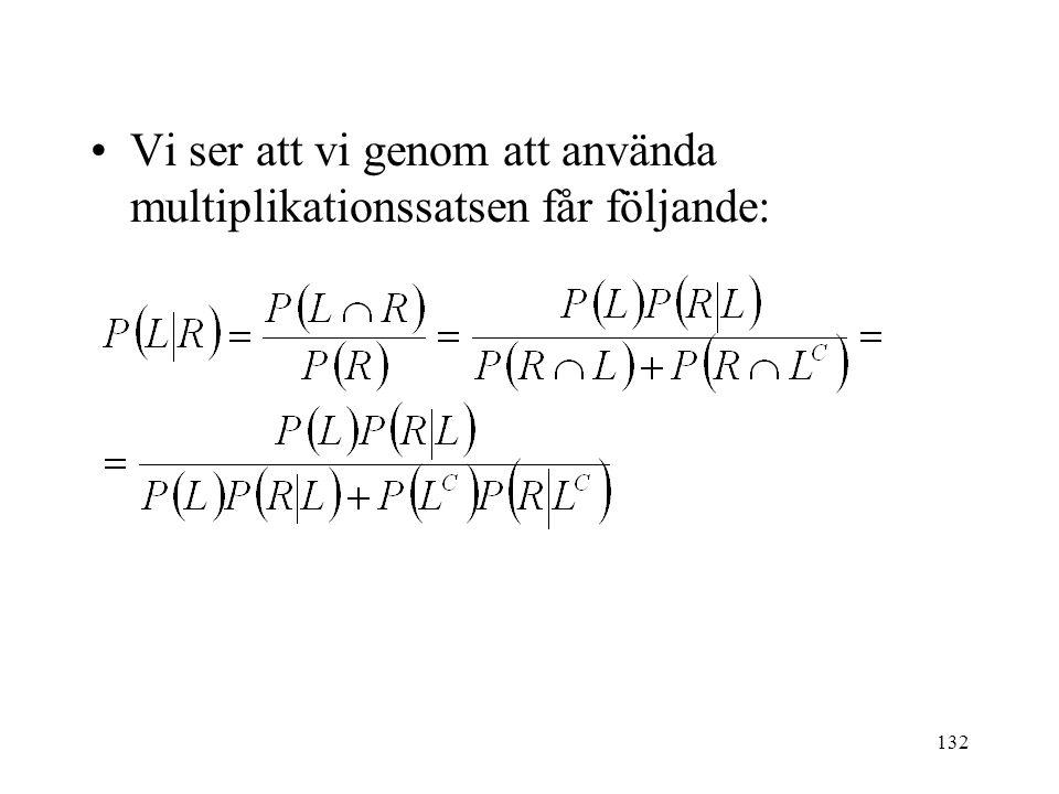 132 Vi ser att vi genom att använda multiplikationssatsen får följande: