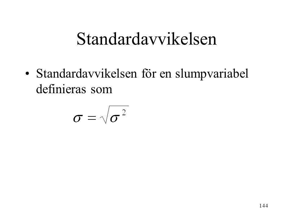 144 Standardavvikelsen Standardavvikelsen för en slumpvariabel definieras som