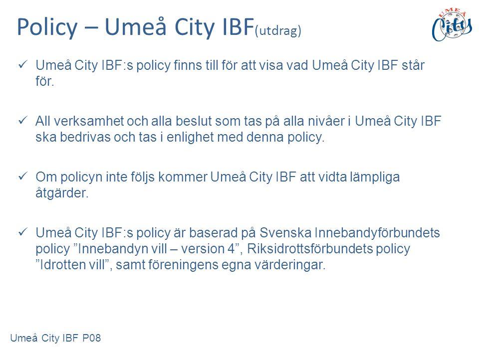 Policy – Umeå City IBF (utdrag) Umeå City IBF:s policy finns till för att visa vad Umeå City IBF står för.