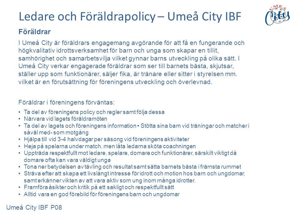 Föräldrar I Umeå City är föräldrars engagemang avgörande för att få en fungerande och högkvalitativ idrottsverksamhet för barn och unga som skapar en tillit, samhörighet och samarbetsvilja vilket gynnar barns utveckling på olika sätt.