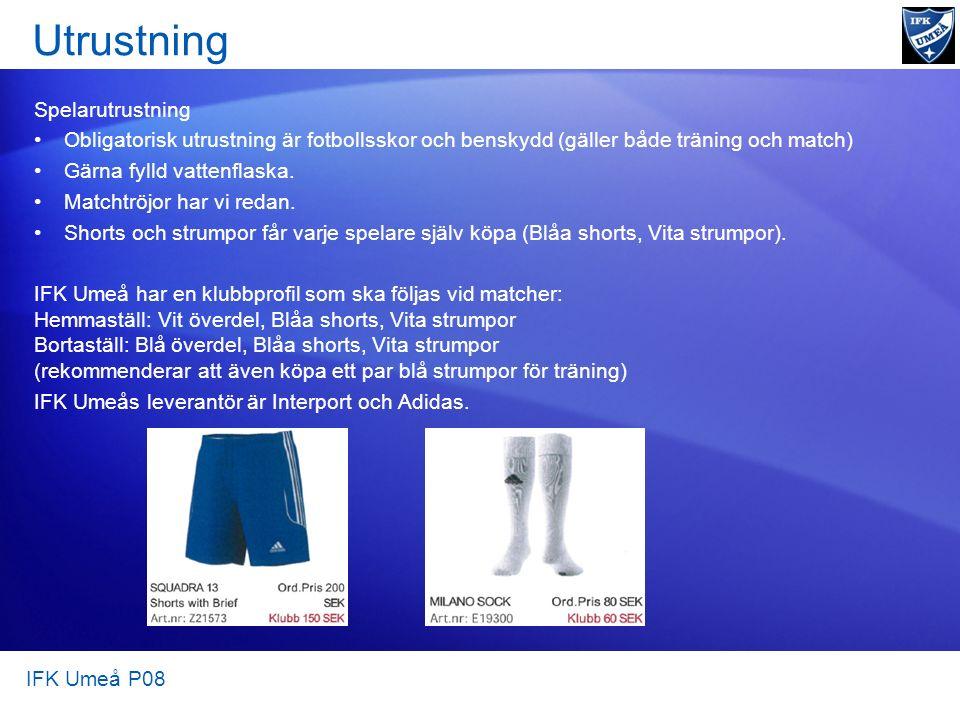 Utrustning Spelarutrustning Obligatorisk utrustning är fotbollsskor och benskydd (gäller både träning och match) Gärna fylld vattenflaska. Matchtröjor