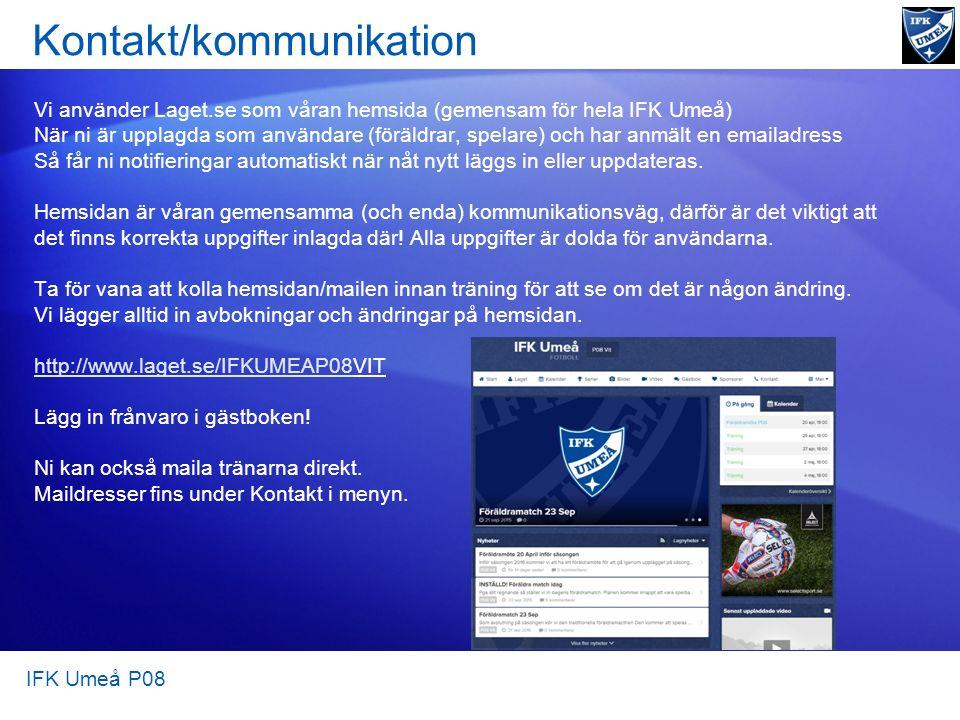 Kontakt/kommunikation Vi använder Laget.se som våran hemsida (gemensam för hela IFK Umeå) När ni är upplagda som användare (föräldrar, spelare) och ha