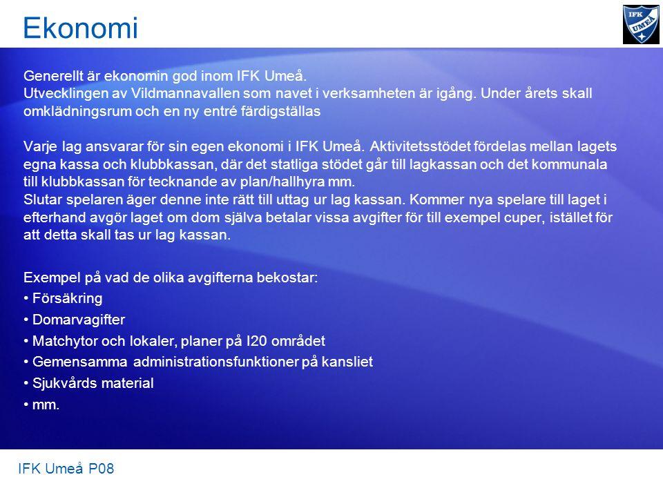 Ekonomi Generellt är ekonomin god inom IFK Umeå. Utvecklingen av Vildmannavallen som navet i verksamheten är igång. Under årets skall omklädningsrum o