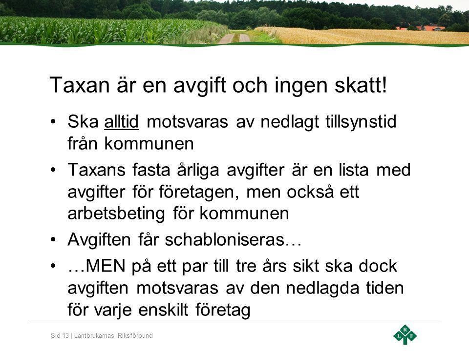 Sid 13 | Lantbrukarnas Riksförbund Taxan är en avgift och ingen skatt.