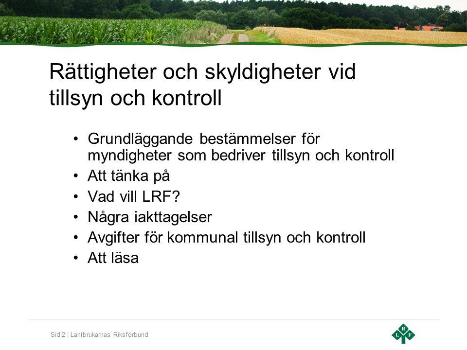 Sid 3 | Lantbrukarnas Riksförbund Vilka är baskraven på myndighetsutövning.