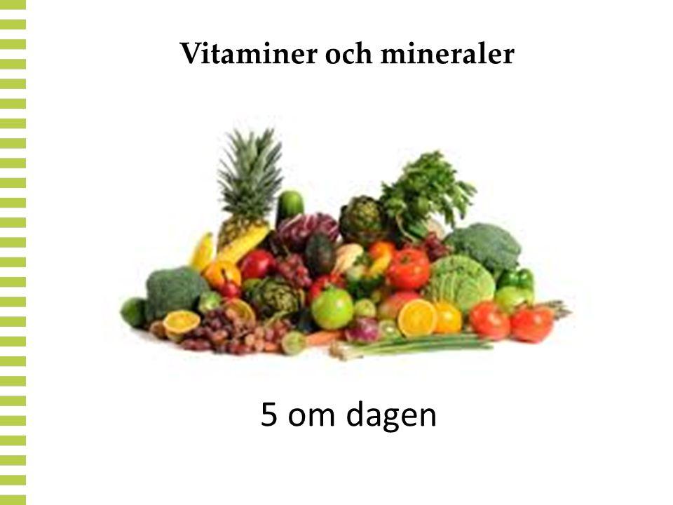 Vitaminer och mineraler 5 om dagen