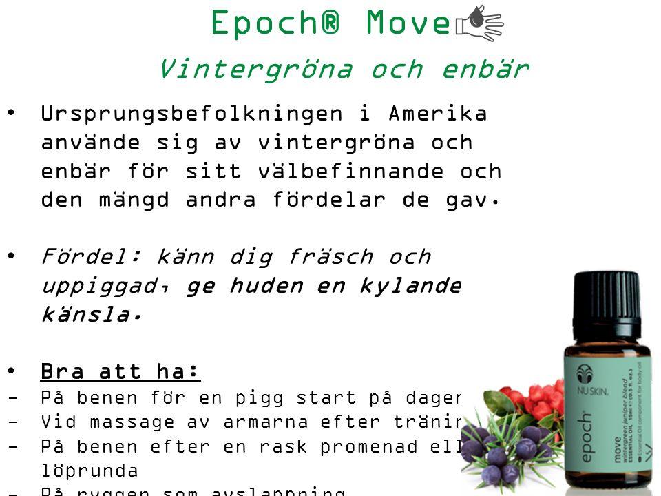 Epoch® Move Vintergröna och enbär Ursprungsbefolkningen i Amerika använde sig av vintergröna och enbär för sitt välbefinnande och den mängd andra fördelar de gav.
