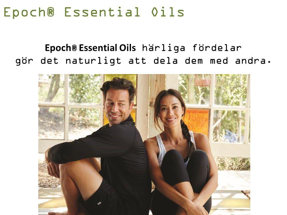 Epoch ® Essential Oils härliga fördelar gör det naturligt att dela dem med andra.