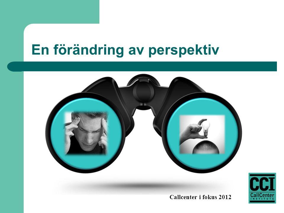 Callcenter i fokus 2012 En förändring av perspektiv