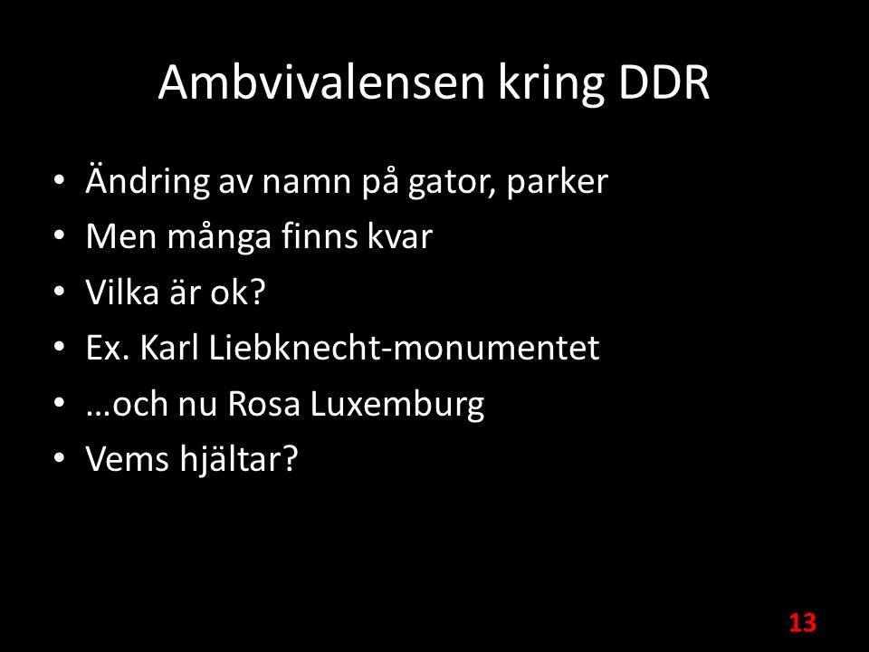 Ambvivalensen kring DDR Ändring av namn på gator, parker Men många finns kvar Vilka är ok.