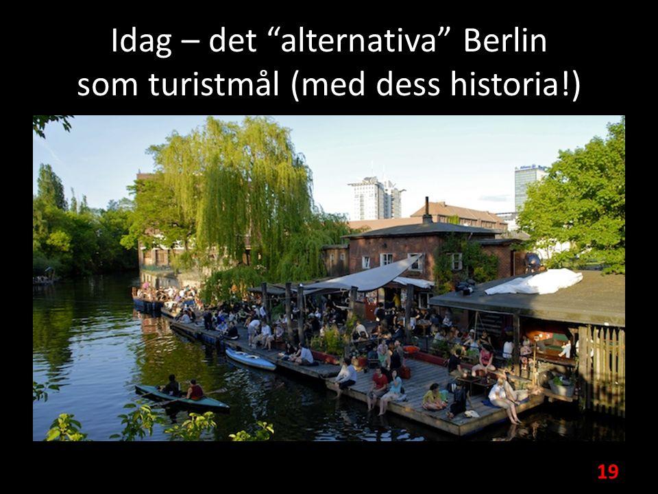 Idag – det alternativa Berlin som turistmål (med dess historia!) 19