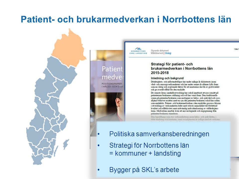 Patient- och brukarmedverkan i Norrbottens län Politiska samverkansberedningen Strategi för Norrbottens län = kommuner + landsting Bygger på SKL's arbete