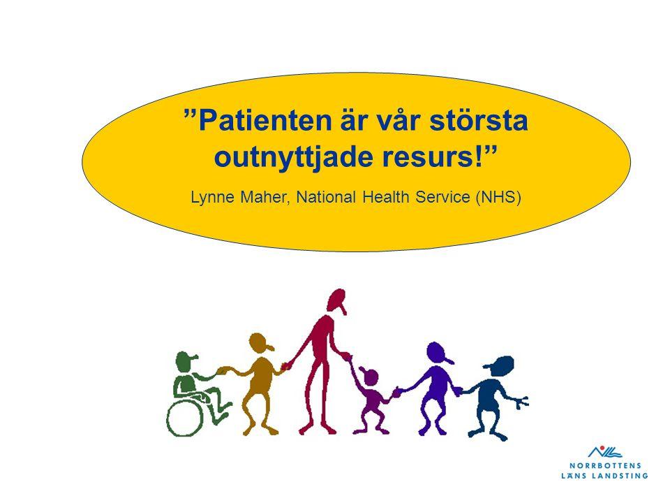 Patienten är vår största outnyttjade resurs! Lynne Maher, National Health Service (NHS)