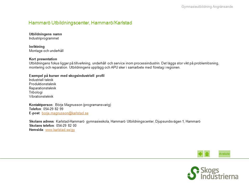 Avsluta Hammarö Utbildningscenter, Hammarö/Karlstad Utbildningens namn Industriprogrammet Inriktning Montage och underhåll Kort presentation Utbildnin
