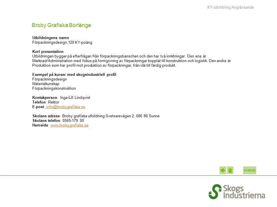 Avsluta Broby Grafiska Borlänge Utbildningens namn Förpackningsdesign,120 KY-poäng Kort presentation Utbildningen bygger på efterfrågan från förpackni