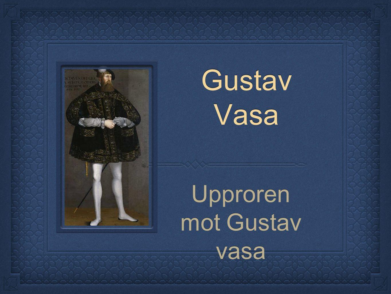 Gustav Vasa Upproren mot Gustav vasa