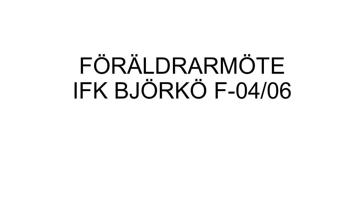 FÖRÄLDRARMÖTE IFK BJÖRKÖ F-04/06