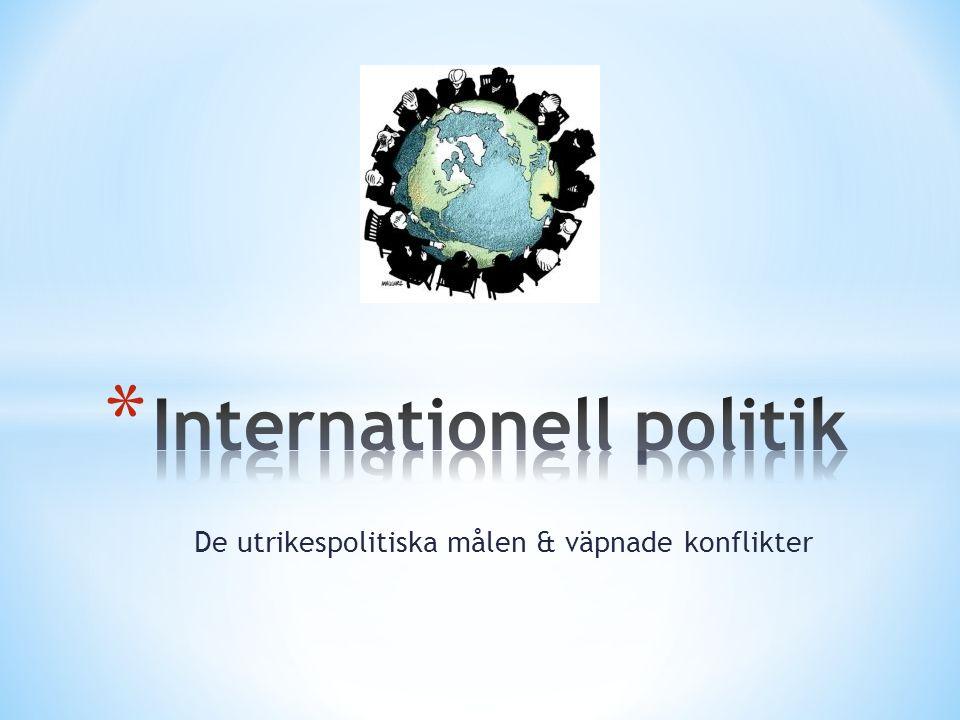 De utrikespolitiska målen & väpnade konflikter