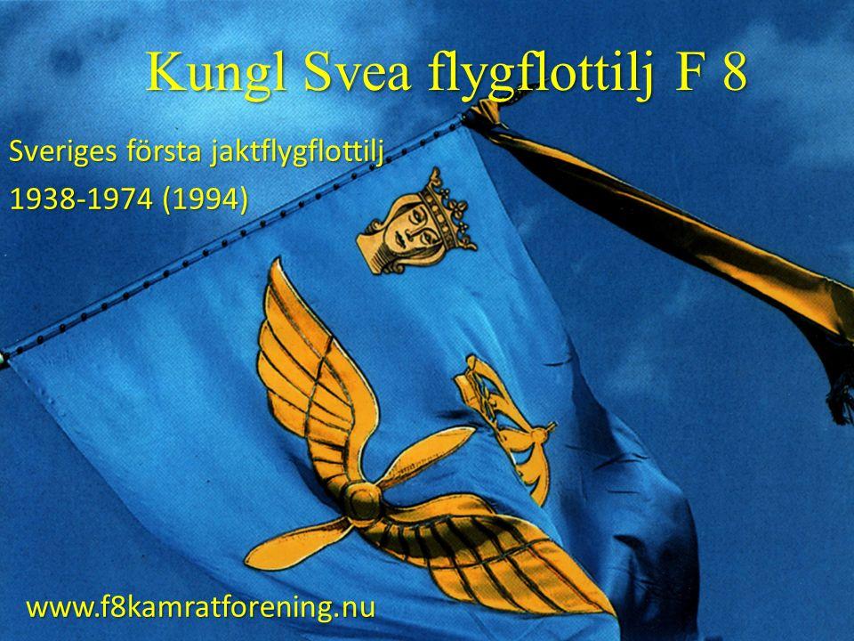 Kungl Svea flygflottilj F 8 Sveriges första jaktflygflottilj 1938-1974 (1994) www.f8kamratforening.nu
