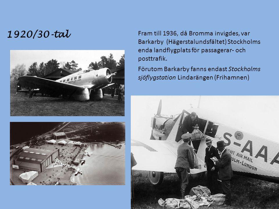 Fram till 1936, då Bromma invigdes, var Barkarby (Hägerstalundsfältet) Stockholms enda landflygplats för passagerar- och posttrafik.