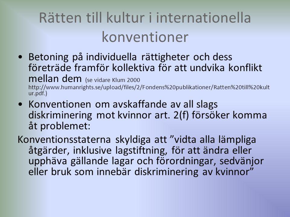 Rätten till kultur i internationella konventioner Betoning på individuella rättigheter och dess företräde framför kollektiva för att undvika konflikt