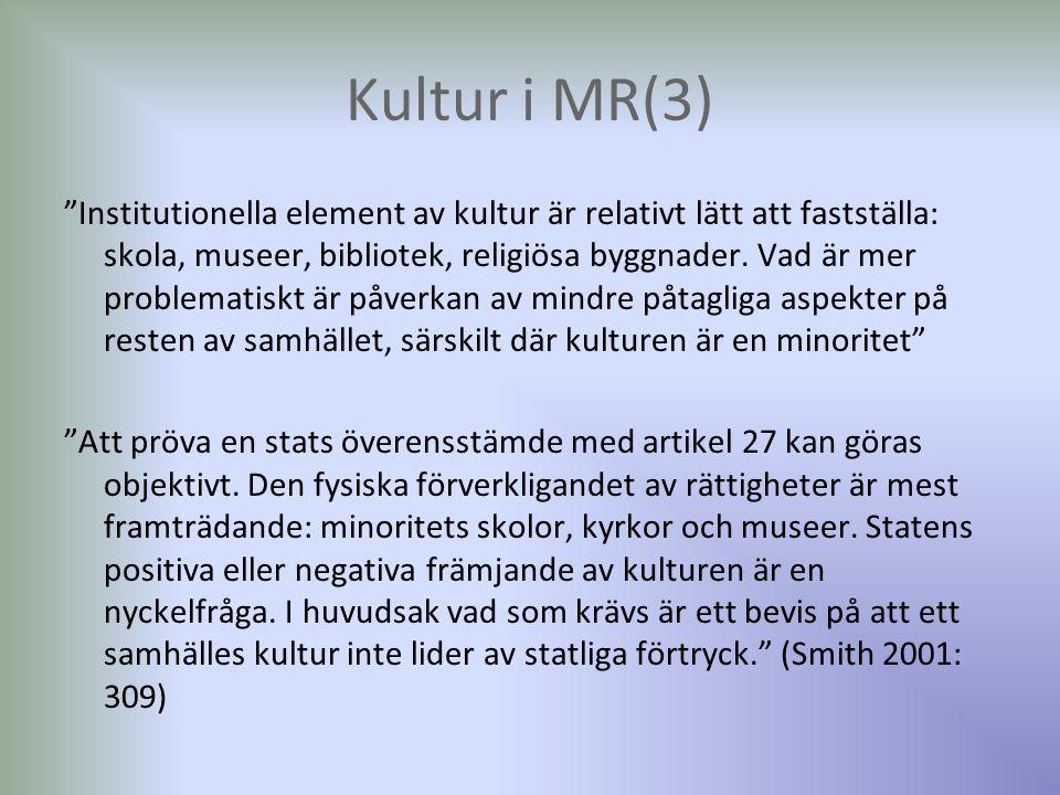 """Kultur i MR(3) """"Institutionella element av kultur är relativt lätt att fastställa: skola, museer, bibliotek, religiösa byggnader. Vad är mer problemat"""