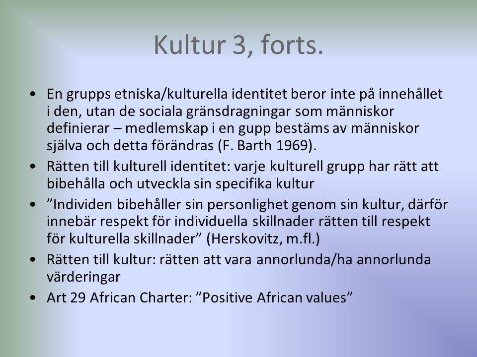 Kultur 3, forts. En grupps etniska/kulturella identitet beror inte på innehållet i den, utan de sociala gränsdragningar som människor definierar – med