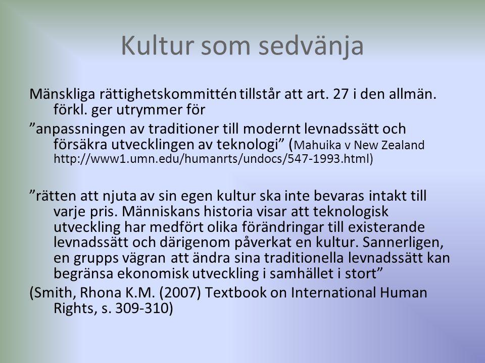 """Kultur som sedvänja Mänskliga rättighetskommittén tillstår att art. 27 i den allmän. förkl. ger utrymmer för """"anpassningen av traditioner till modernt"""