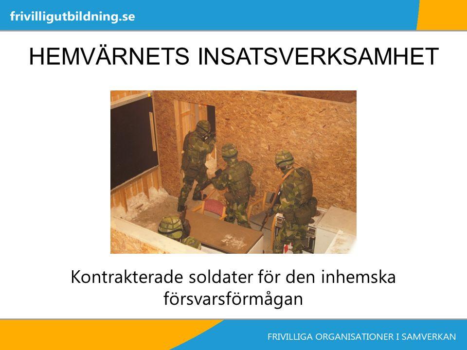 HEMVÄRNETS INSATSVERKSAMHET Kontrakterade soldater för den inhemska försvarsförmågan