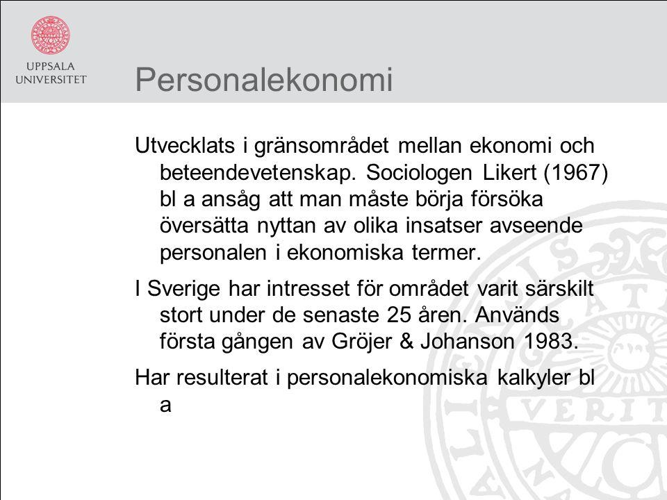Personalekonomi Utvecklats i gränsområdet mellan ekonomi och beteendevetenskap.