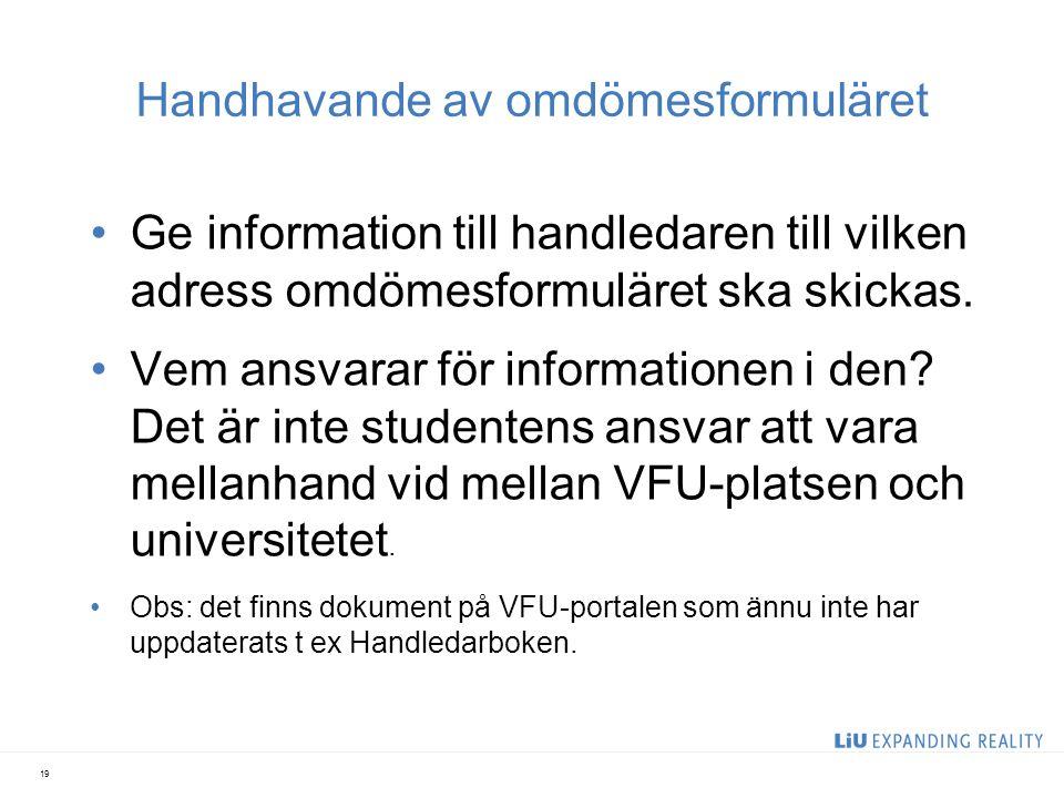 Handhavande av omdömesformuläret Ge information till handledaren till vilken adress omdömesformuläret ska skickas.