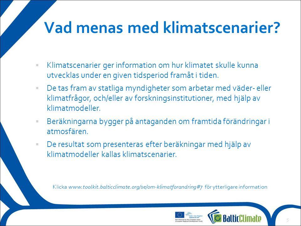 6 Klicka www.toolkit.balticclimate.org/se/scenarier-for-klimatforandring för ytterligare information Ändring av medeltemperaturen 2071-2100 i förhållande till motsvarande värde 1961-1990 [°C].