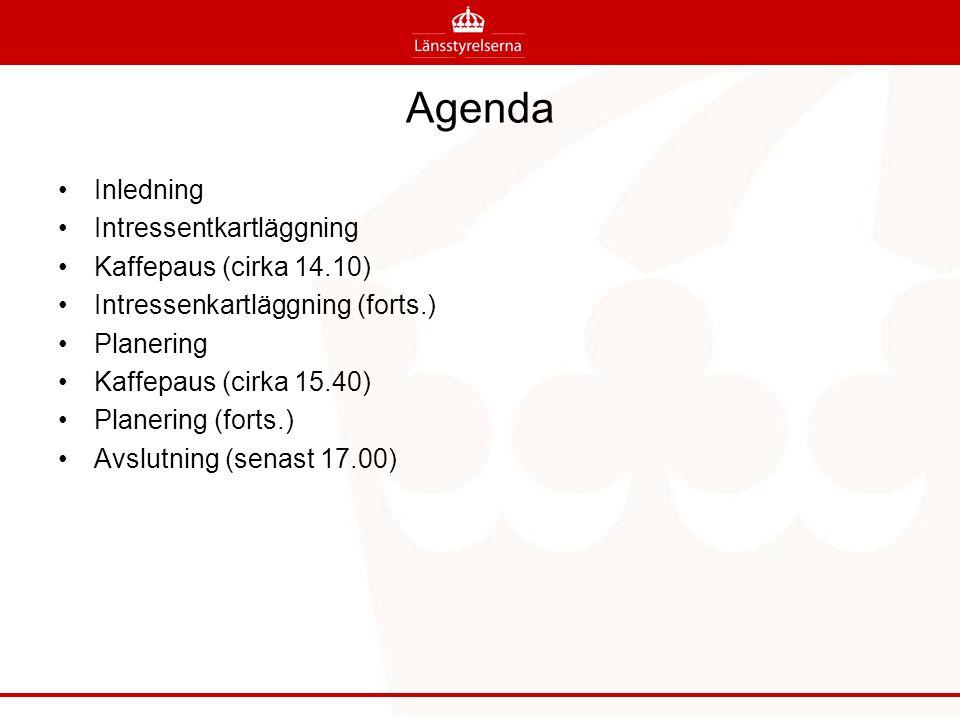 Agenda Inledning Intressentkartläggning Kaffepaus (cirka 14.10) Intressenkartläggning (forts.) Planering Kaffepaus (cirka 15.40) Planering (forts.) Avslutning (senast 17.00)