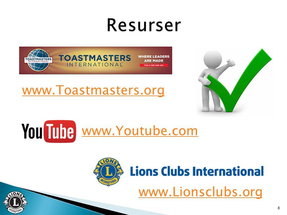 www.Toastmasters.org www.Lionsclubs.org www.Youtube.com 8